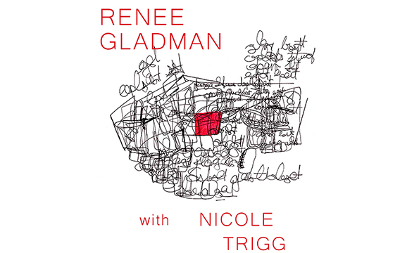 Renee Gladman and Nicole Trigg